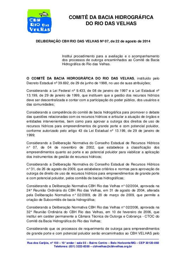 Rua dos Carijós, nº 150 – 10° andar / sala 03 – Bairro Centro – Belo Horizonte/MG – CEP 30120-060  Telefones: (031) 3222-8...