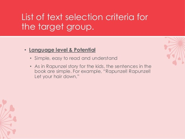 List of text selection criteria for the target group. • Language level & Potential • Simple, easy to read and understand •...