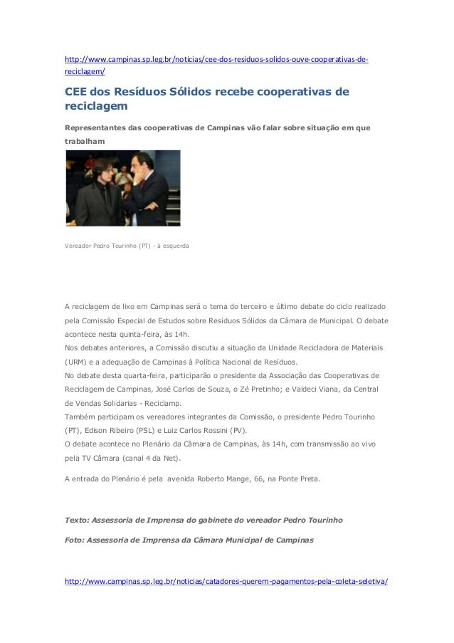 http://www.campinas.sp.leg.br/noticias/cee-dos-residuos-solidos-ouve-cooperativas-de- reciclagem/ CEE dos Resíduos Sólidos...