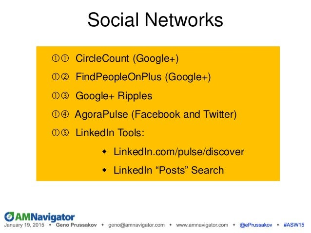 Social Networks  CircleCount (Google+)  FindPeopleOnPlus (Google+)  Google+ Ripples  AgoraPulse (Facebook and Twit...