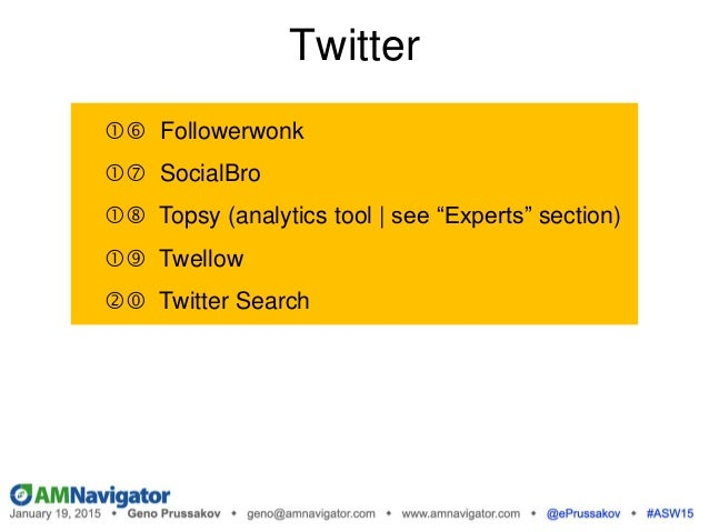 """Twitter  Followerwonk  SocialBro  Topsy (analytics tool 