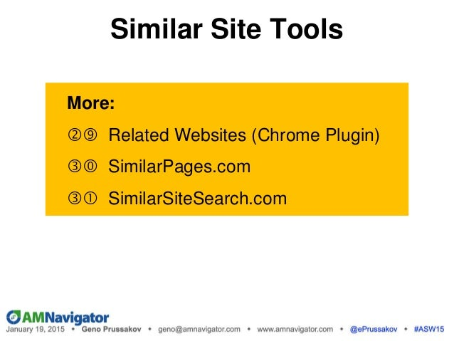 More:  Related Websites (Chrome Plugin)  SimilarPages.com  SimilarSiteSearch.com Similar Site Tools