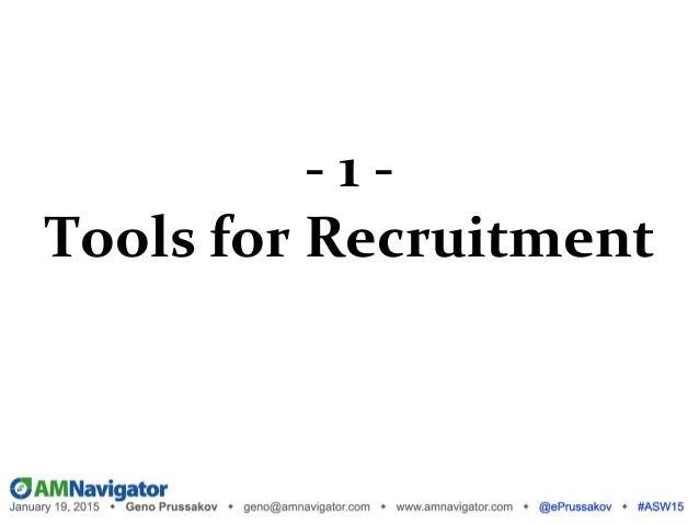 - 1 - Tools for Recruitment