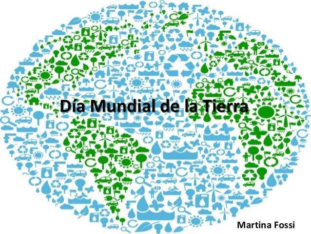 Día Mundial de la Tierra Martina Fossi