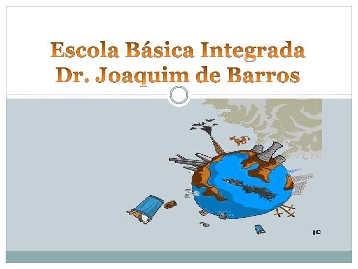 Escola Básica Integrada Dr. Joaquim de Barros<br />