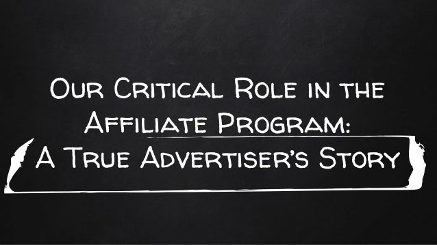 Our Critical Role in the Affiliate Program: A True Advertiser's Story