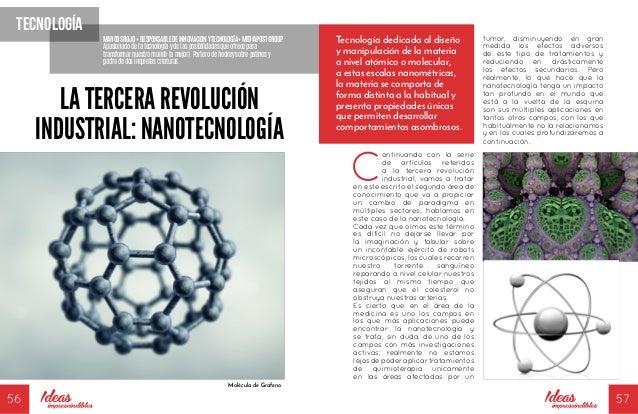 56 57 tecnología LA TERCERA REVOLUCIÓN INDUSTRIAL: NANOTECNOLOGÍA C ontinuando con la serie de artículos referidos a la te...