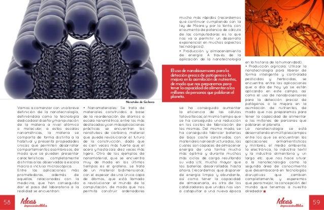 58 59 • Nanomateriales: Se trata de materiales construidos a base de la reordenación de átomos a escala nanométrica, entre...