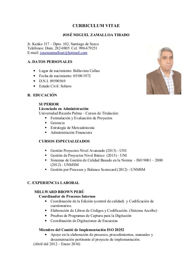 CURRICULUM VITAE JOSÉ MIGUEL ZAMALLOA TIRADO Jr. Kenko 317 – Dpto. 102, Santiago de Surco Teléfonos: Dom. 282-0805 Cel. 99...