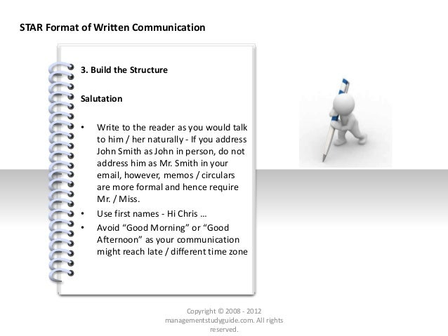 # 3. Build the Structure Salutation • Write to the reader as you would talk to him / her naturally - If you address John S...
