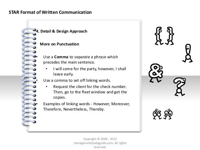 # 4. Detail & Design Approach More on Punctuation • Use a Comma to separate a phrase which precedes the main sentence. • I...
