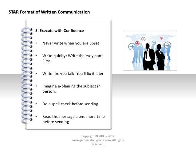 # 5. Execute with Confidence • Never write when you are upset • Write quickly; Write the easy parts First • Write like you...