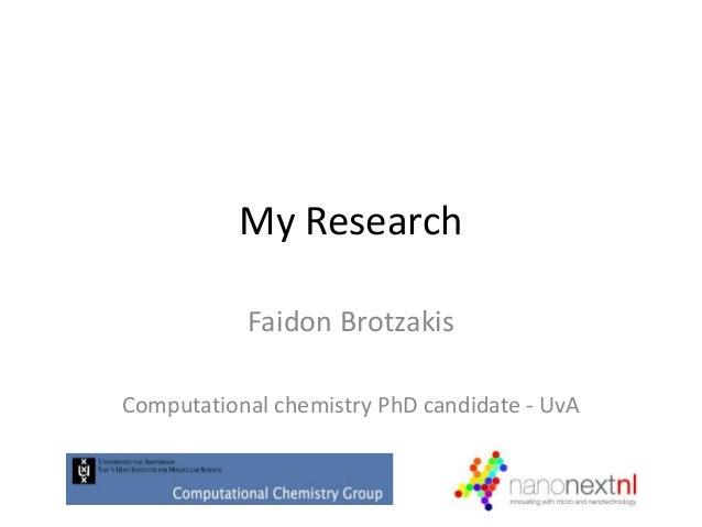 My Research Faidon Brotzakis Computational chemistry PhD candidate - UvA