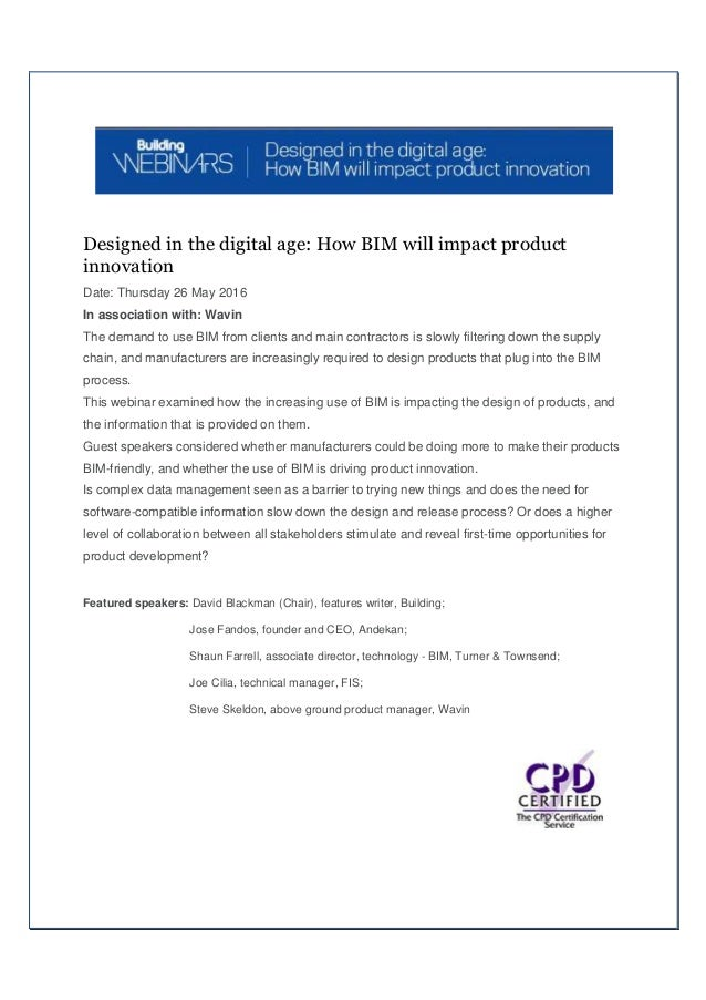 Designed in the digital age: How BIM will impact product innovation Date: Thursday 26 May 2016 In association with: Wavin ...