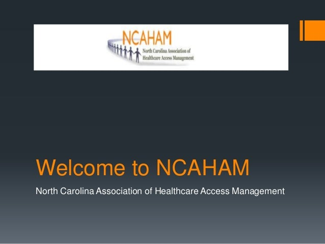 Welcome to NCAHAM North Carolina Association of Healthcare Access Management