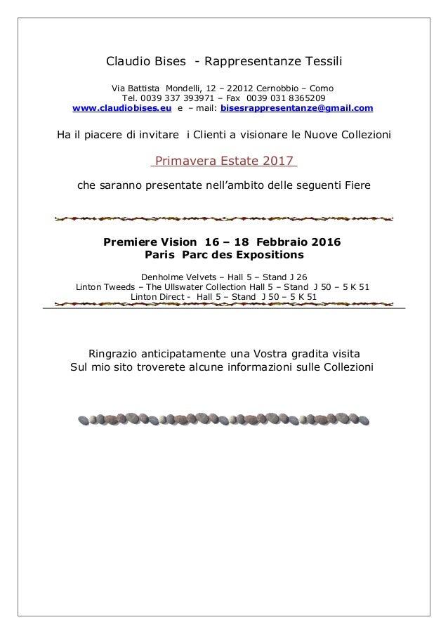Claudio Bises - Rappresentanze Tessili Via Battista Mondelli, 12 – 22012 Cernobbio – Como Tel. 0039 337 393971 – Fax 0039 ...