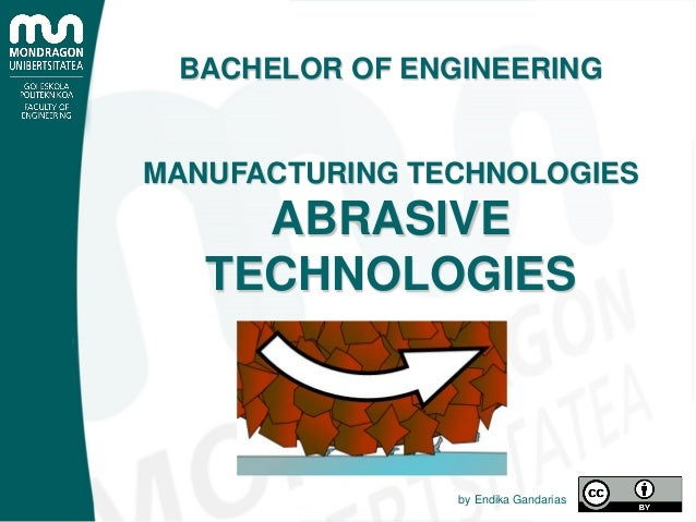 BACHELOR OF ENGINEERING MANUFACTURING TECHNOLOGIES ABRASIVE TECHNOLOGIES by Endika Gandarias