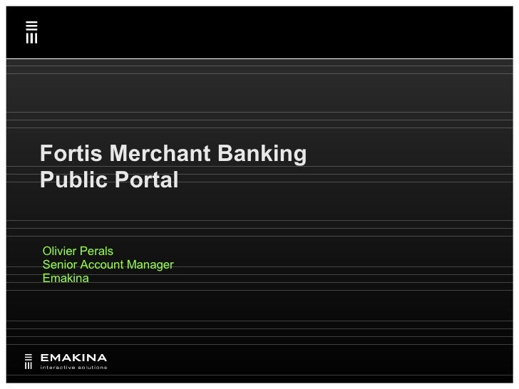 Fortis Merchant Banking Public Portal Olivier Perals Senior Account Manager Emakina