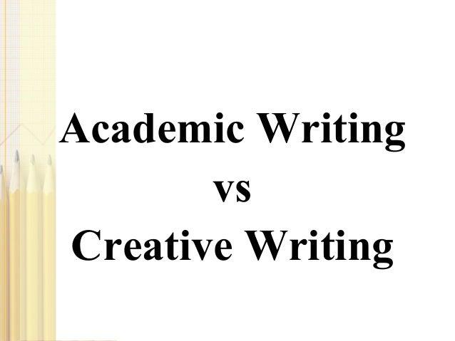 Creative Vs. Academic Writing