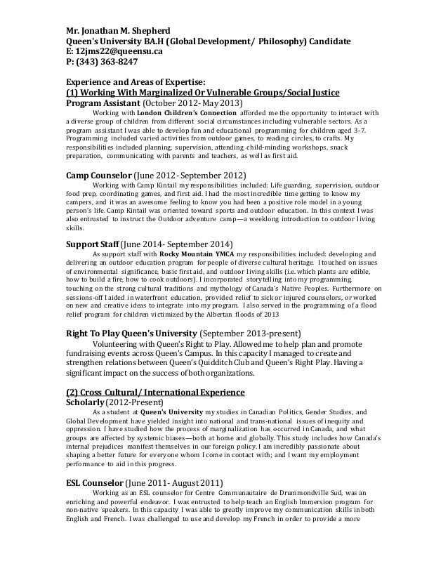 Mr. Jonathan M. Shepherd Queen's University BA.H (Global Development/ Philosophy) Candidate E: 12jms22@queensu.ca P: (343)...