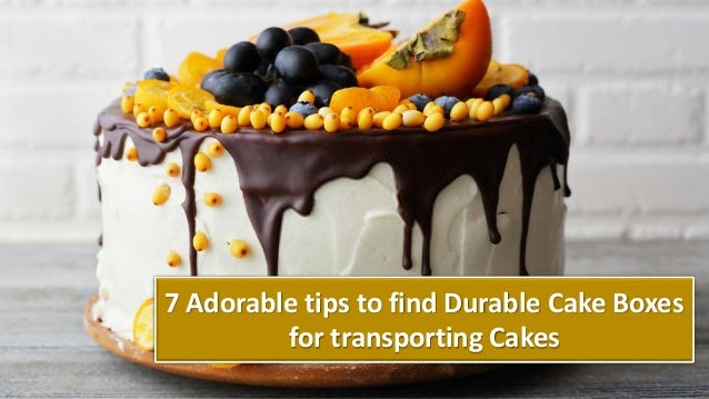 7 Adorable tips to find Durable Cake Boxes for transporting Cakes