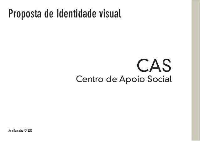 Proposta de Identidade visual CAS Centro de Apoio Social Ana Ramalho © 2010