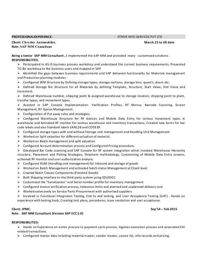 PROFESSIONALEXPERIENCE: STRIVE INFO SERVICES PVT LTD Client: Chrysler Automobiles. March.15 to till date Role: SAP MM Cons...