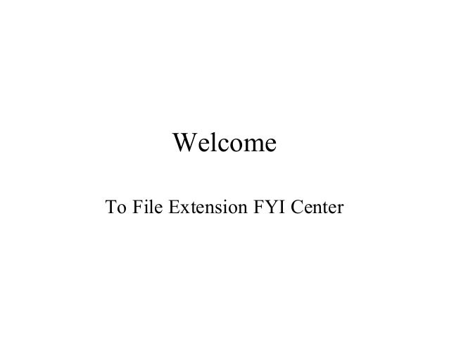 Welcome To File Extension FYI Center
