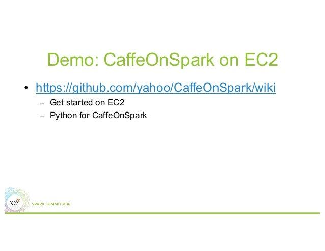 CaffeOnSpark: Deep Learning On Spark Cluster