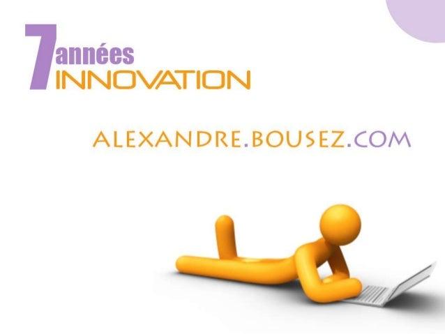 7 années d'innovation