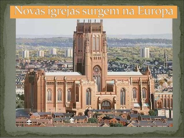 A influência da igreja na Política e Economia; Surge os primeiros conflitos com a Burguesia, com um estilo de vida indiv...
