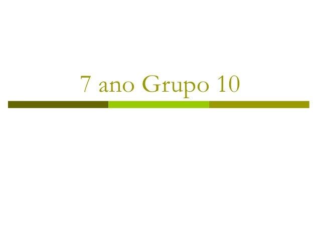 7 ano Grupo 10