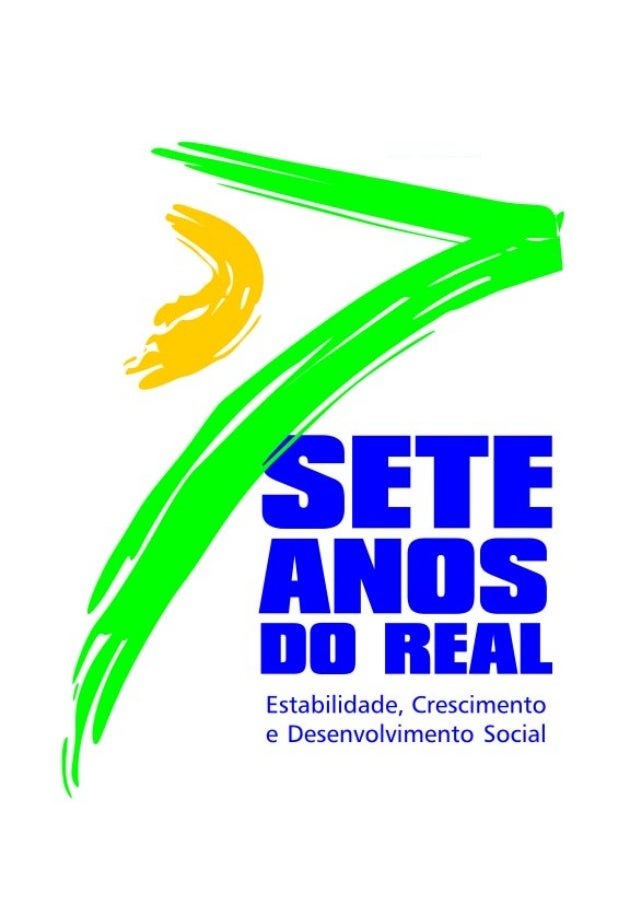 Brasil. Presidente (1999-2002: F.H. Cardoso) 7 Anos do Real. Estabilidade, Crescimento e Desenvolvimento Social.  Brasíli...