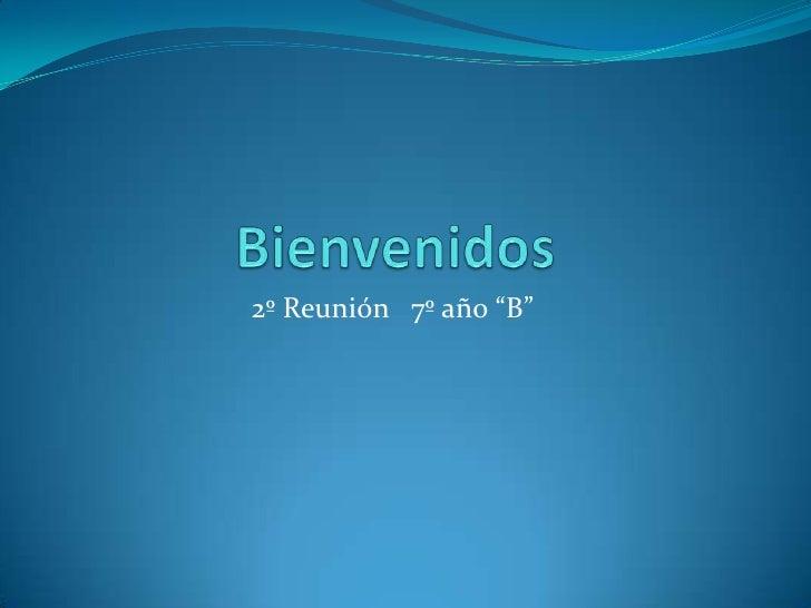 """2º Reunión 7º año """"B"""""""