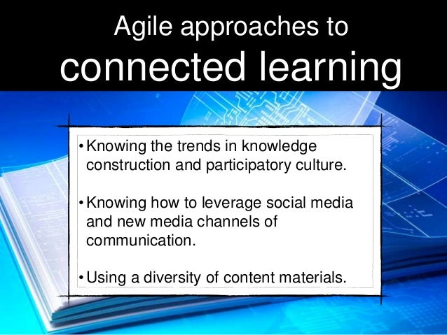 •Knowing the trends in knowledge construction and participatory culture. •Knowing how to leverage social media and new med...