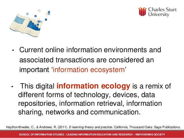 • Current online information environments and associated transactions are considered an important 'information ecosystem' ...