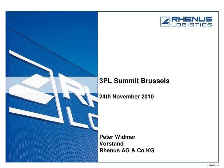 3PL Summit Brussels24th November 2010Peter WidmerVorstandRhenus AG & Co KG                      © RHENUS