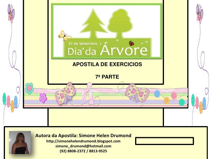 APOSTILA DE EXERCICIOS                             7ª PARTEAutora da Apostila: Simone Helen Drumond    http://simonehelend...