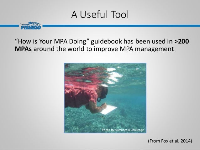 """A Useful Tool """"How is Your MPA Doing"""" guidebook has been used in >200 MPAs around the world to improve MPA management (Fro..."""