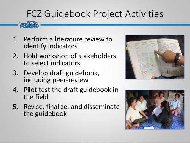FCZ Guidebook Project Activities 1. Perform a literature review to identify indicators 2. Hold workshop of stakeholders to...