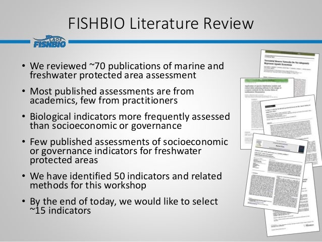 FISHBIO Literature Review • We reviewed ~70 publications of marine and freshwater protected area assessment • Most publish...
