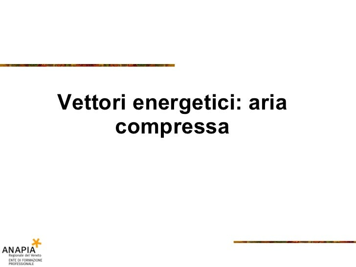 Vettori energetici: aria compressa