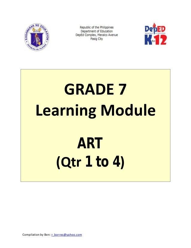 CompilationbyBen:r_borres@yahoo.com         GRADE7 LearningModule  ART (Qtr1to 4)