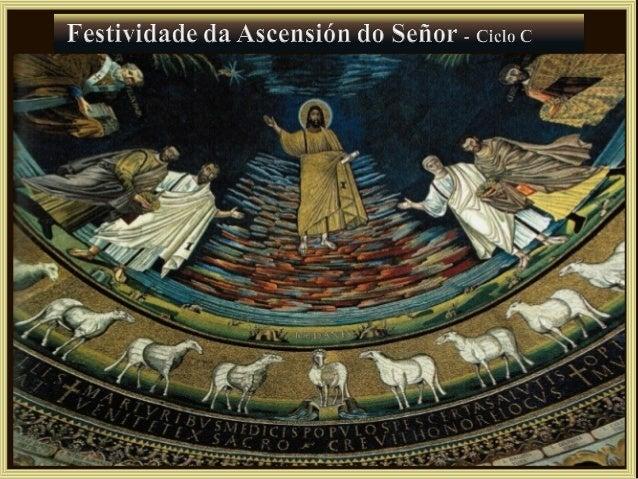 Despois levounos cara aBetania, e levantando as mans,bendiciunos.E mentres os bendicíaSeparouse deles,subindo ao ceo.Eles ...