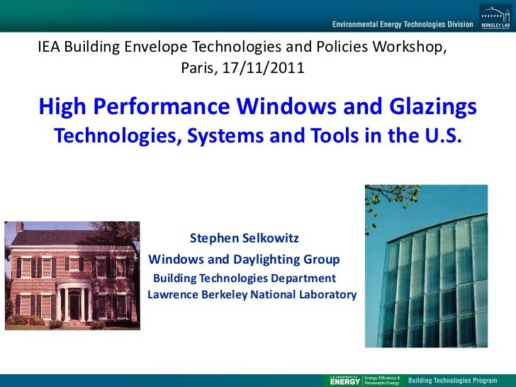 IEA Building Envelope Technologies and Policies Workshop,                    Paris, 17/11/2011High Performance Windows and...