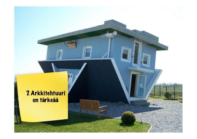 7. Arkkitehtuurion tärkeää