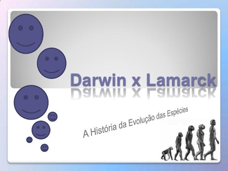 Darwin x Lamarck