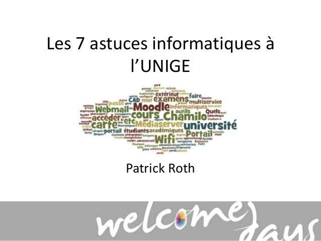 Les 7 astuces informatiques à  l'UNIGE  Patrick Roth