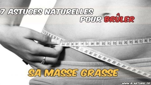 Les astuces pour brûler la masse grasse www.b-naturel.fr BIENVENUE !!!