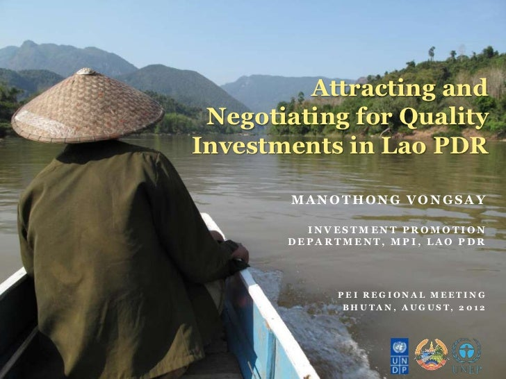 Attracting and Negotiating for QualityInvestments in Lao PDR        MANOTHONG VONGSAY         INVESTMENT PROMOTION       D...